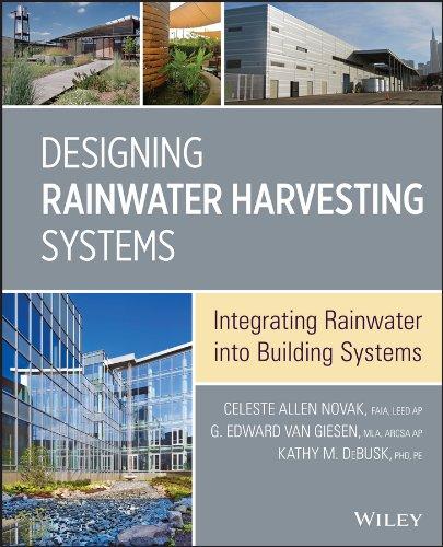 Download Designing Rainwater Harvesting Systems: Integrating Rainwater into Building Systems 1118410475