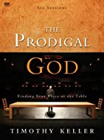 The Prodigal God: Finding Your Place at the Table [DVD]