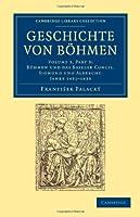 Geschichte von Boehmen: Groesstentheils nach urkunden und handschriften (Cambridge Library Collection - European History)