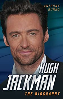 Hugh Jackman - The Biography by [Bunko, Anthony]