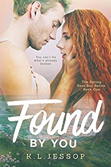 Found By You (The Spring Rose Bay Series Book 1) by [Jessop, K.L]