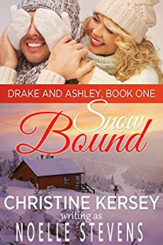 Snowbound (Drake and Ashley, Book One) by [Stevens, Noelle, Kersey, Christine]