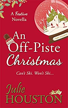An Off-Piste Christmas by [Houston, Julie]