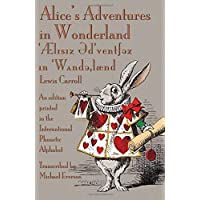 Alice's Adventures in Wonderland: An edition printed in the International Phonetic Alphabet
