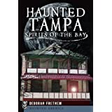 Haunted Tampa: Spirits of the Bay (Haunted America)