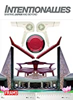 Intentionallies: Shaping Japan and Beyond