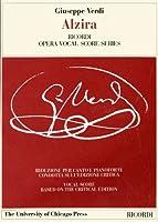 Giuseppe Verdi: Alzira (Works of Giuseppe Verdi: Piano-Vocal Scores)