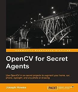 [Howse,  Joseph]のOpenCV for Secret Agents (English Edition)