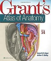 Grant's Atlas of Anatomy (Grant, John Charles Boileau//Grant's Atlas of Anatomy) by Anne M. R. Agur BSc (OT) MSc PhD Arthur F. Dalley II PhD FAAA(2016-02-24)