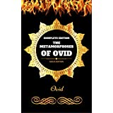 The Metamorphoses of Ovid - Complete Edition: By Ovid - Illustrated (English Edition)