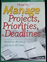 How to Manage Projects Priorites and Deadlines [並行輸入品]