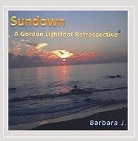 Sundown: A Gordon Lightfoot Retrospective