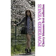 POWERED VENUS Cherry blossoms first collection: パワード ヴィーナス サクラダイイッシュウ (English Edition)