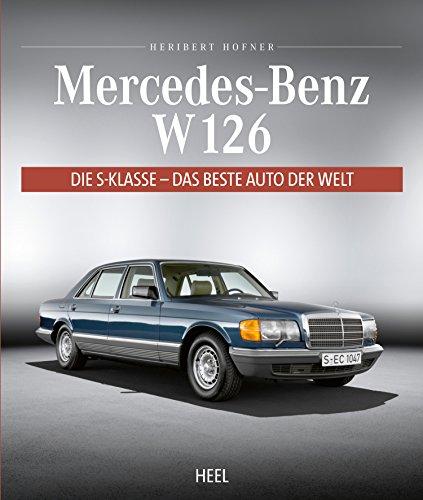 Mercedes-Benz W 126: Die S-Klasse - Das beste Auto der Welt (German Edition)