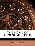 The Works of George Meredith Volume 1