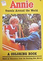 Happy House LITTLE ORPHAN ANNIE COLORING BOOK : Annie Travels Around the World never使用( 1982 Tribune / Columbia Pictures )