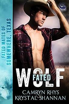 Fated Wolf (Fated Mates of Somewhere, TX Book 1) by [Shannan, Krystal, Rhys, Camryn]