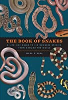 The Book of Snakes: A Life-Size Guide to Six Hundred Species from around the World【洋書】 [並行輸入品]