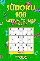 Sudoku: 108 Medium to Hard Puzzles