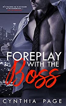 Foreplay with the Boss (The Cocky Billionaires of Boston) by [Page, Cynthia]