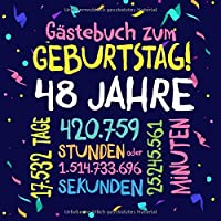 Gästebuch zum Geburtstag ~ 48 Jahre: Deko zur Feier vom 48.Geburtstag fuer Mann oder Frau - 48 Jahre - Geschenkidee & Dekoration fuer Glueckwuensche und Fotos der Gaeste
