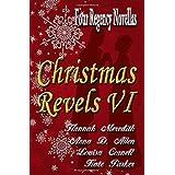 Christmas Revels VI: Four Regency Novellas: 6