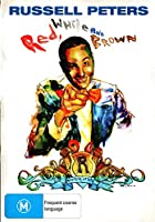 Russell Peters: Red, White and Brown ( Russell Peters: Red, White & Brown )