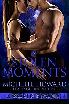 Stolen Moments (A World Beyond Book 8) by [Howard, Michelle]