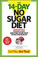 The 14-Day No Sugar Diet: Lose Up to a Pound a Day and Find Your Path to Better Health
