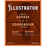 Adobe Illustrator CC: A Complete Course and Compendium of Features