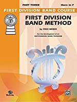 First Division Band Method, Part 3 Horn in F (First Division Band Course)