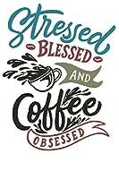 Stressed Blessed & Coffe Obsessed: Wochenplaner Januar bis Dezember 2020 - 1 Woche auf einen Blick - DIN A5 Monatsplaner Jahresplaner Jahr Terminplaner Checklisten & Notizen Kaffee Spruch Witzig Koffein Espresso Morgens Muede