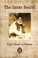 The Inner Secret: Faqir Chand on Visions