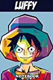 """Notebook: Luffy Captain The Onepiece , Journal for Writing, College Ruled Size 6"""" x 9"""", 110 Pages"""