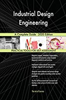 Industrial Design Engineering A Complete Guide - 2020 Edition