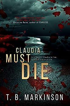 Claudia Must Die by [Markinson, T. B.]