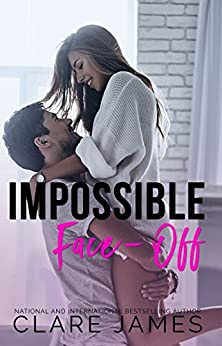 Impossible Face-Off (Impossible Love Book 3) by [James, Clare]