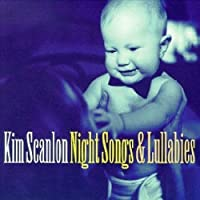 Night Songs & Lullabies by Kim Scanlon (1999-05-03)