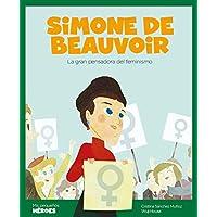Simone de Beauvoir: La gran pensadora del feminismo (Mis pequeños héroes nº 5) (Spanish Edition)