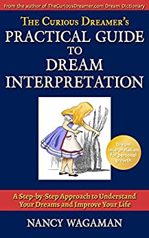 Book cover image for The Curious Dreamer's Practical Guide to Dream Interpretation: A Step-by-Step Approach to Understand