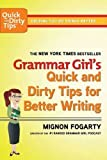 Grammar Girl's Quick and Dirty Tips for Better Writing (Quick & Dirty Tips) by Mignon Fogarty (2013) Paperback