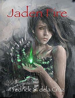 Jaden Fire by [dela Cruz, Fredrick S.]