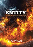 Entity: Beings, Purpose and Malevolence