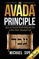 The AVADA Principle: How an Ancient Word Holds the Key to Your Highest and Best Life