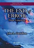 The End of Error: Unum Computing (Chapman & Hall/CRC Computational Science)
