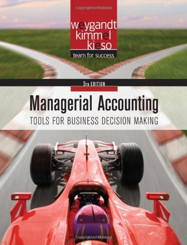 Download Managerial Accounting: Tools for Business Decision Making (Wiley) 0470477148