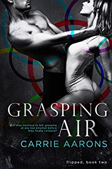 Grasping Air (Flipped Book 2) by [Aarons, Carrie]