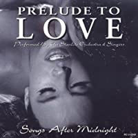 Prelude to Love: Songs After Midnight
