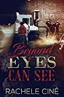 Beyond Eyes Can See