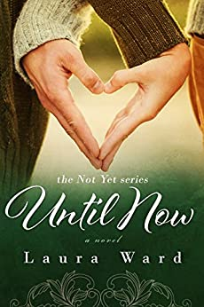 Until Now (the Not Yet series Book 2) by [Ward, Laura]